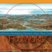 Racine approves RootWorks, an economic development plan for the city's urban riverfront