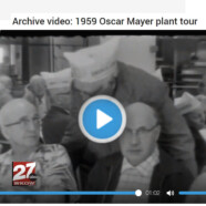 Watch this 1959 video tour of Madison's former Oscar Mayer plant